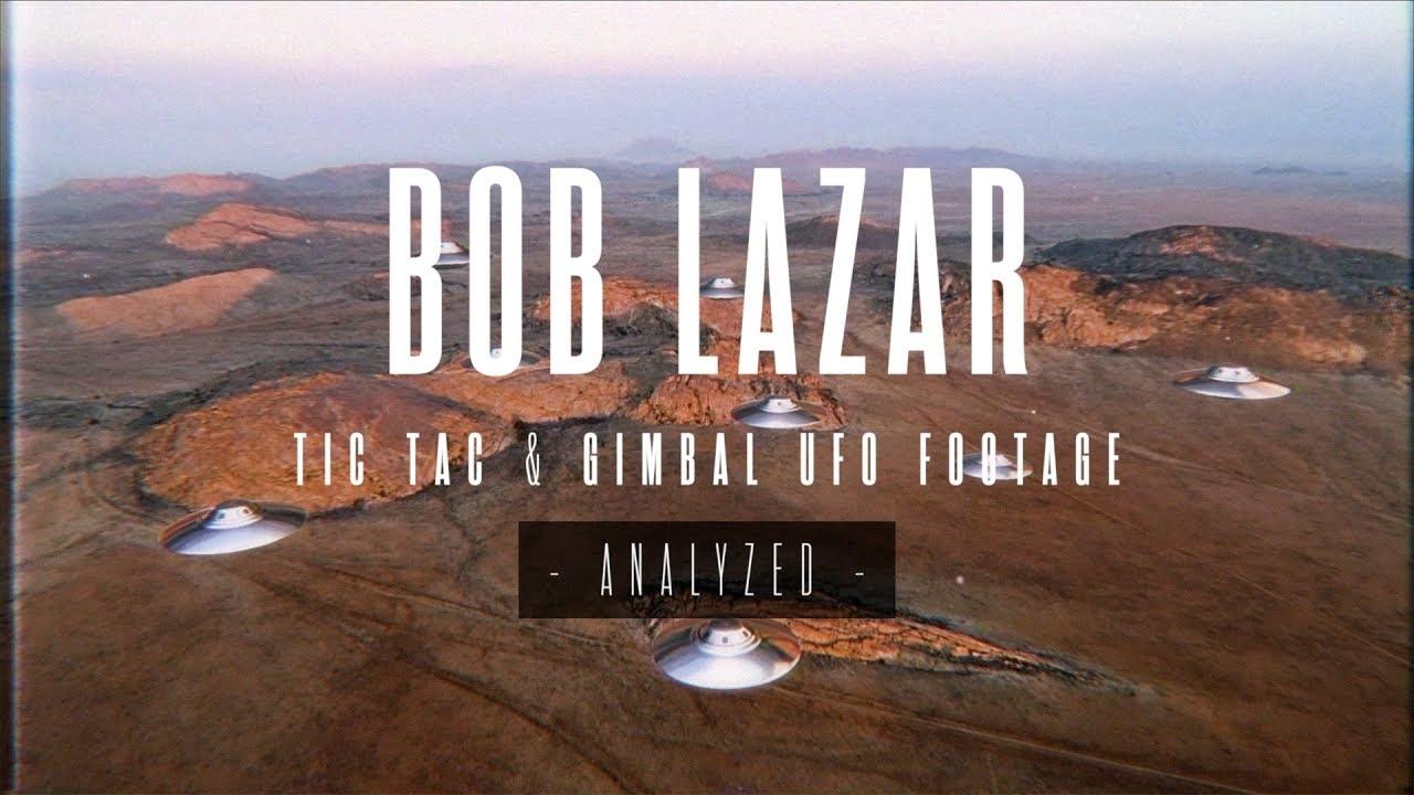 BOB LAZAR : ANALYSIS OF THE GIMBAL & TIC TAC UFOs