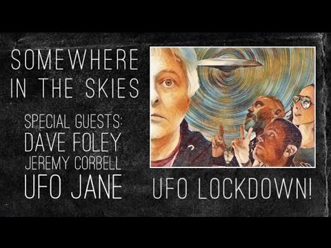 UFO Lockdown with Dave Foley, Jeremy Corbell, and UFO Jane