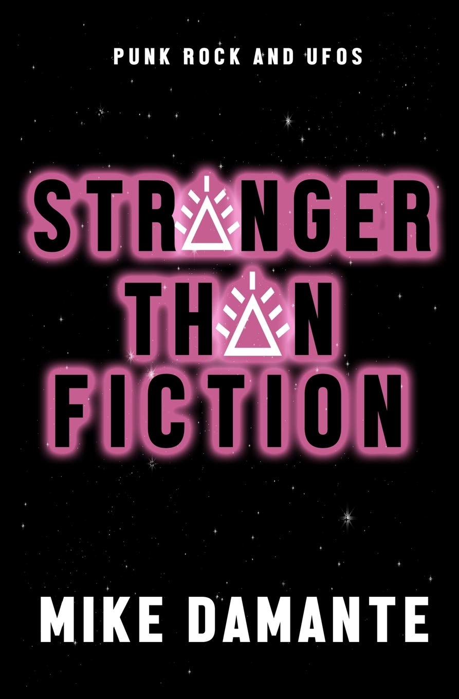 Punk Rock and UFOs: Stranger Than Fiction