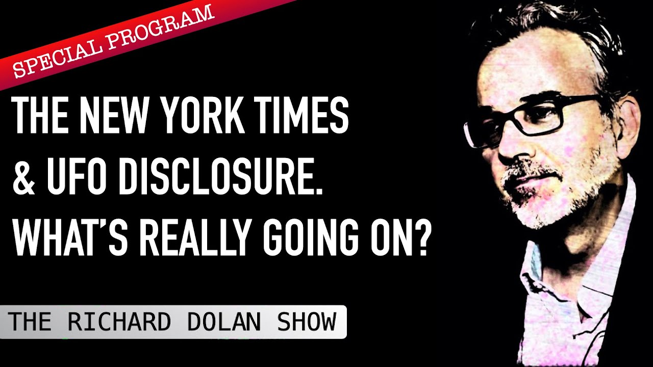 THE NEW YORK TIMES & UFO DISCLOSURE. What's Really Going on?   Richard Dolan Show